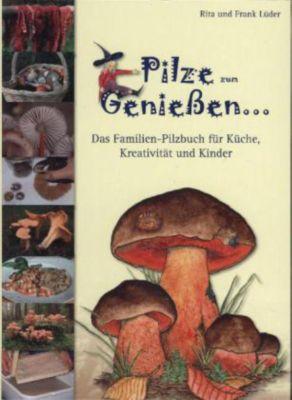 Buch - Pilze zum Genießen... Das Familien-Pilzb...