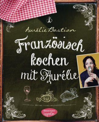 Buch - Französisch kochen mit Aurélie
