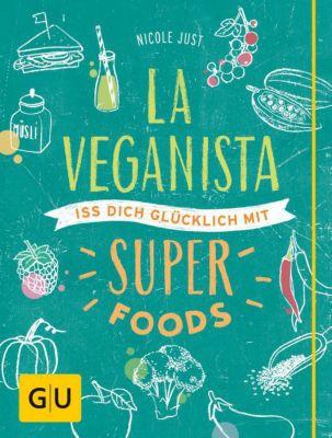 Buch - La Veganista: Iss dich glücklich mit Sup...