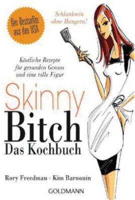 Buch - Skinny Bitch: Das Kochbuch