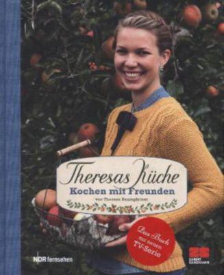 Buch - Theresas Küche: Kochen mit Freunden