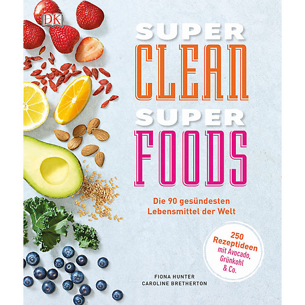 Super Clean Super Foods